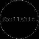 #BULLSHIT